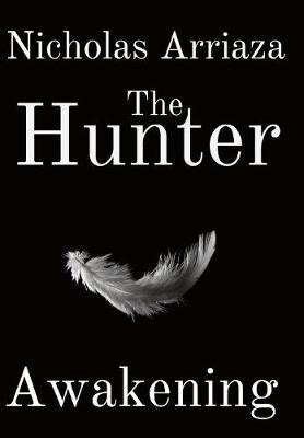 The Hunter: Awakening - Hunter Saga 1 (Hardback)