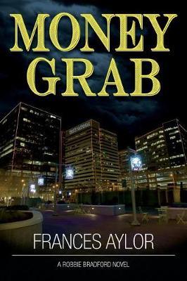Money Grab - Robbie Bradford Novel 1 (Paperback)