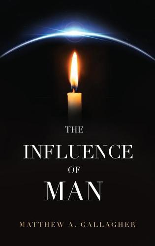 The Influence of Man (Hardback)