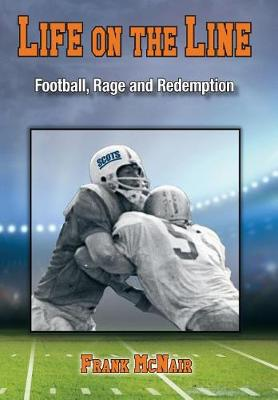 Life on the Line: Football, Rage and Redemption (Hardback)