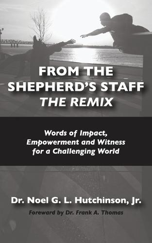 From the Shepherd's Staff -The Remix: Words of Impact, Empowerment and Witness for a Challenging World (Paperback)