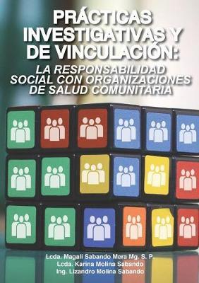 Practicas Investigativas y de Vinculacion: La Responsabilidad Social Con Organizaciones de Salud Comunitaria (Paperback)