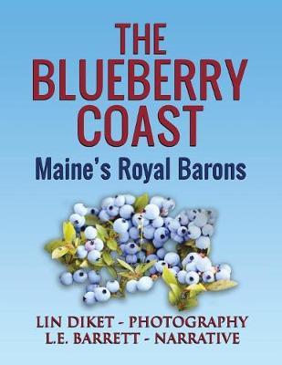 The Blueberry Coast: Maine's Royal Baron (Paperback)