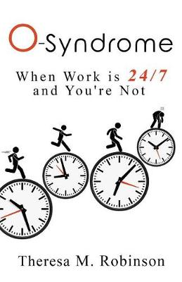 O-Syndrome: When Work is 24-7 and You're Not (Paperback)