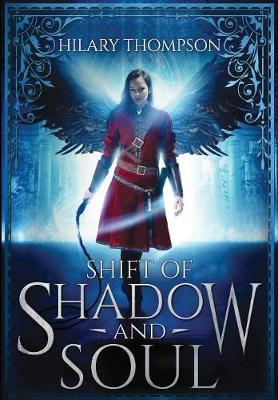 Shift of Shadow and Soul - Soulshifter 1 (Hardback)