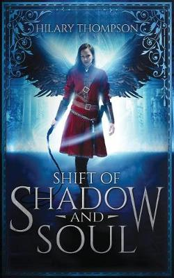 Shift of Shadow and Soul - Soulshifter 1 (Paperback)