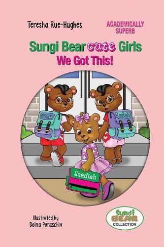 Sungi Bear Cute Girls: We Got This! - Sungi Bear Academically Superb 1 (Paperback)