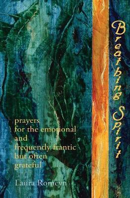 Breathing Spirit: Prayers for the Emotional and Frequently Frantic But Often Grateful (Paperback)