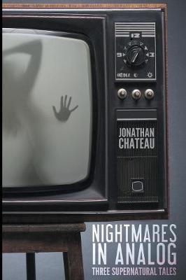 Nightmares in Analog: Three Supernatural Tales (Paperback)