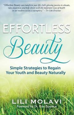 Effortless Beauty: Simple Strategies to Regain Your Youth and Beauty Naturally (Paperback)