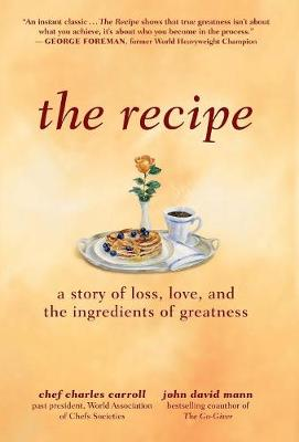 The Recipe: A Story of Loss, Love, and the Ingredients of Greatness (Hardback)