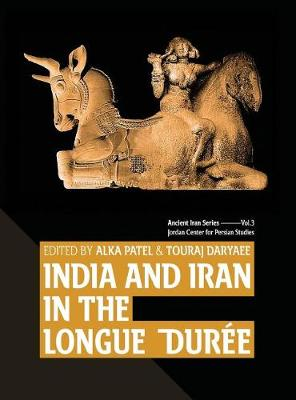 India and Iran in the Longue Duree (Hardback)