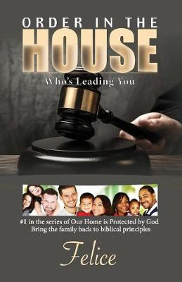 Order in the House: Who's Leading You - Our Home Is Protected by God 1 (Paperback)