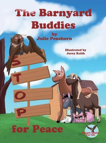 The Barnyard Buddies Stop for Peace - Barnyard Buddies (Hardback)