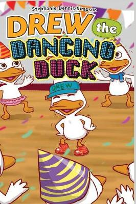 Drew the Dancing Duck (Hardback)