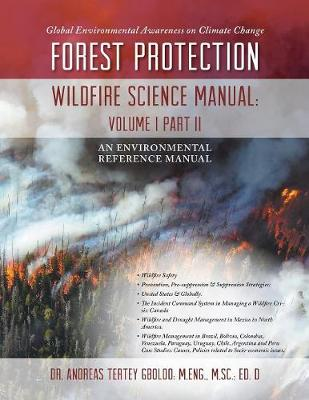 Global Environmental Awareness on Climate Change: Forest Protection - Wildfire Science Manual: Volume 1: Part 2 (Paperback)