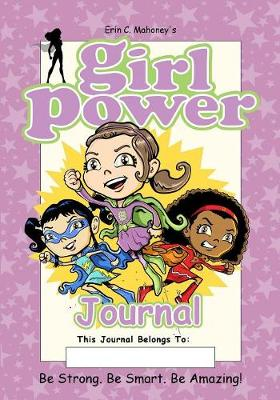 Girl Power Journal: Be Strong. Be Smart. Be Amazing! (Paperback)