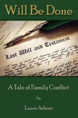 Will Be Done: A Tale of Family Conflict (Paperback)