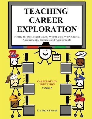 Teaching Career Exploration: Curriculum Guide - Career Education 4 (Paperback)