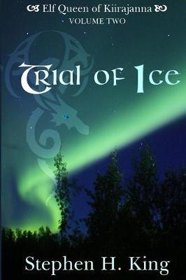 Trial of Ice - Elf Queen of Kiirajanna 2 (Paperback)