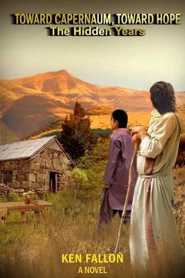 Toward Capernaum, Toward Hope: The Hidden Years (Paperback)