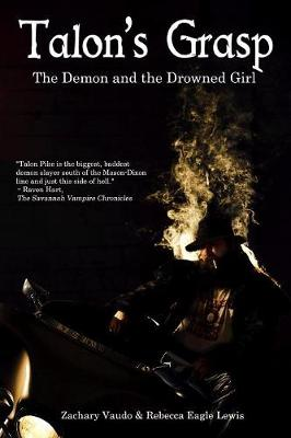 Talon's Grasp: The Demon and the Drowned Girl - Talon's Grasp 1 (Paperback)