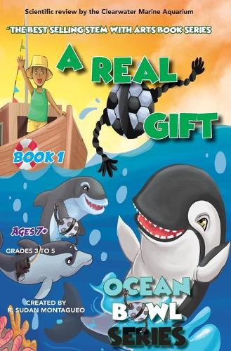 A Real Gift: Ocean Bowl: The Beautiful Game in the Sea (Paperback)