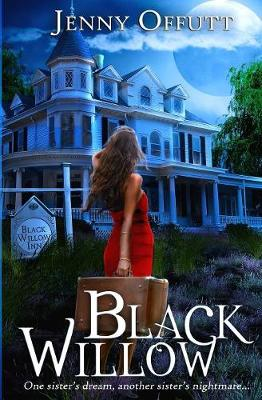 Black Willow: One Sister's Dream, Another Sister's Nightmare... (Hardback)
