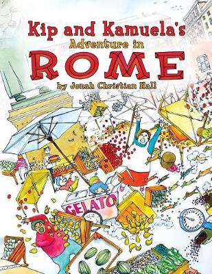 Kip and Kamuela's Adventure in Rome - Kip and Kamuela 1 (Paperback)