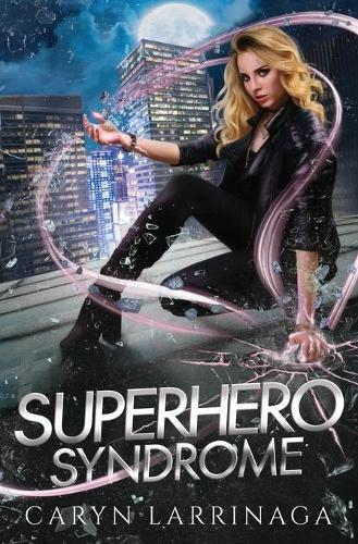 Superhero Syndrome - Solstice Survivors 1 (Paperback)