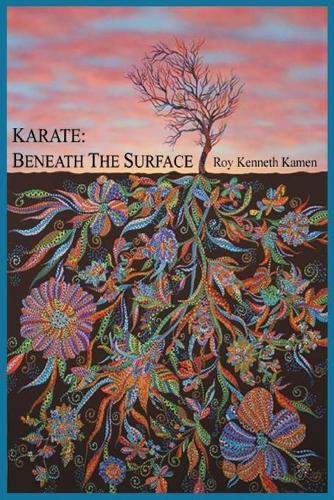 Karate - Beneath the Surface: Spiritual Content of Kata (Paperback)