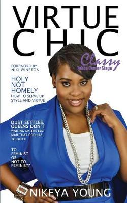 Virtue Chic: Classy Takes Center Stage (Paperback)