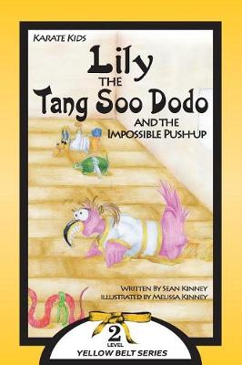 Karate Kids: Lily the Tang Soo Dodo and the Impossible Push-Up (Paperback)