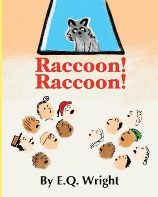 Raccoon! Raccoon! (Paperback)