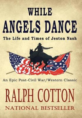 While Angels Dance - Life and Times of Jeston Nash 1 (Hardback)