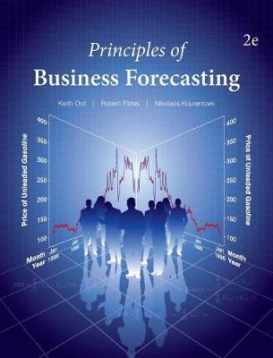 Principles of Business Forecasting--2nd Ed (Hardback)