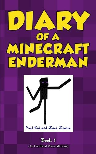 Diary of a Minecraft Enderman Book 1: Enderman Rule! - Diary of a Minecraft Enderman 1 (Paperback)