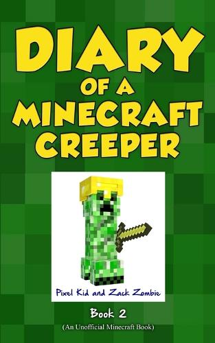 Diary of a Minecraft Creeper Book 2: Silent But Deadly - Diary of a Minecraft Creeper 2 (Paperback)