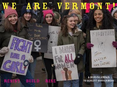 We Are Vermont: Resist, Build, Rise: A Calendar to Benefit 350-Vermont (Calendar)
