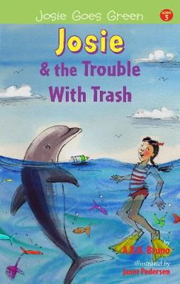 Josie and the Trouble with Trash (Paperback)