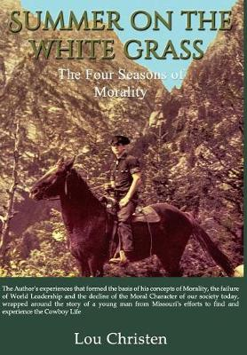 Summer on the White Grass: The Four Seasons of Morality (Hardback)