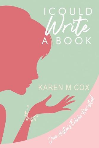 "I Could Write a Book: A Modern Variation of Jane Austen's ""Emma"" (Paperback)"