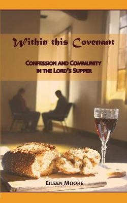 Within This Covenant: Confession and Community in the Lord's Supper (Paperback)