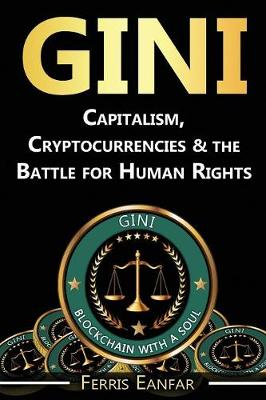 Gini: Capitalism, Cryptocurrencies & the Battle for Human Rights (Paperback)