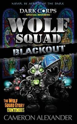 Wolf Squad: Blackout - Dark Corps Special Missions (Paperback)