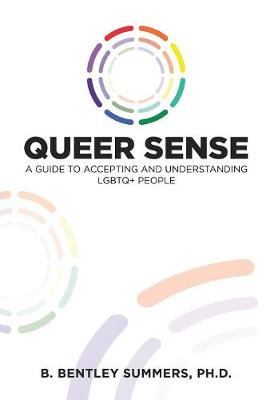 Queer Sense: A Guide to Understanding and Accepting LGBTQ+ People (Paperback)