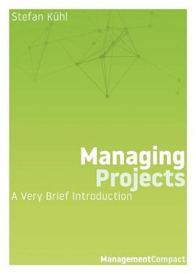Managing Projects: A Very Brief Introduction - Management Compact 04 (Paperback)