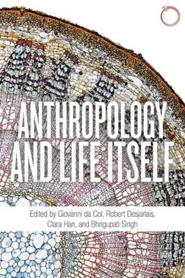 Anthropology and Life Itself - Special Issues in Ethnographic Theory (Paperback)