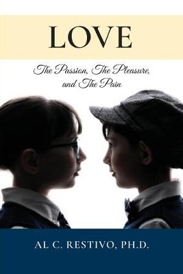 Love: The Passion, The Pleasure, and The Pain (Paperback)