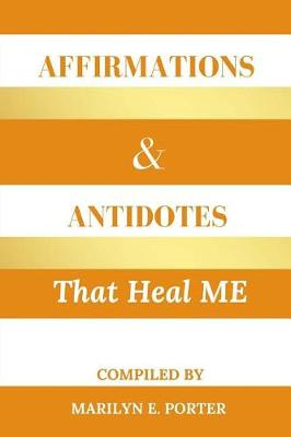 Affirmations and Antidotes That Heal Me (Paperback)